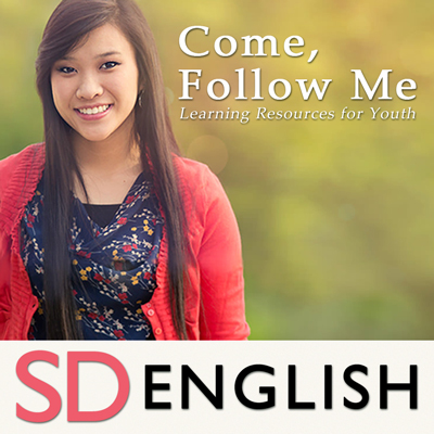 Come, Follow Me—Learning Resources for Youth | SD | ENGLISH