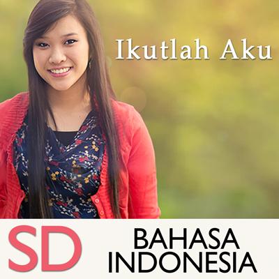 Ikutlah Aku—Sumber-Sumber Pembelajaran bagi Remaja | SD | INDONESIAN