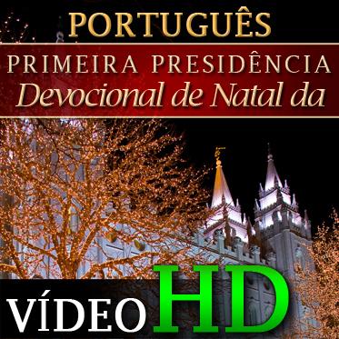 Devocional de Natal da Primeira Presidência | HD | PORTUGUESE