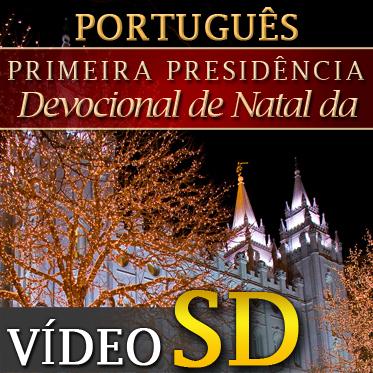 Devocional de Natal da Primeira Presidência | SD | PORTUGUESE