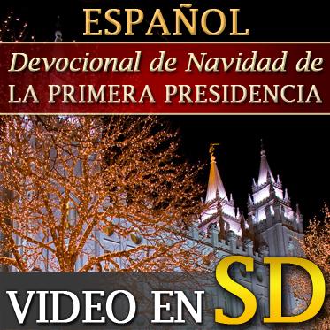 Devocional de Navidad de la Primera Presidencia | SD | SPANISH