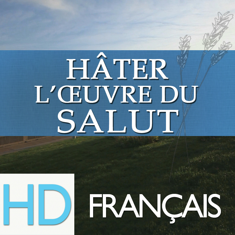 Hâter l'œuvre du salut | HD | FRENCH