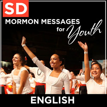 Mormon Messages for Youth | SD | ENGLISH