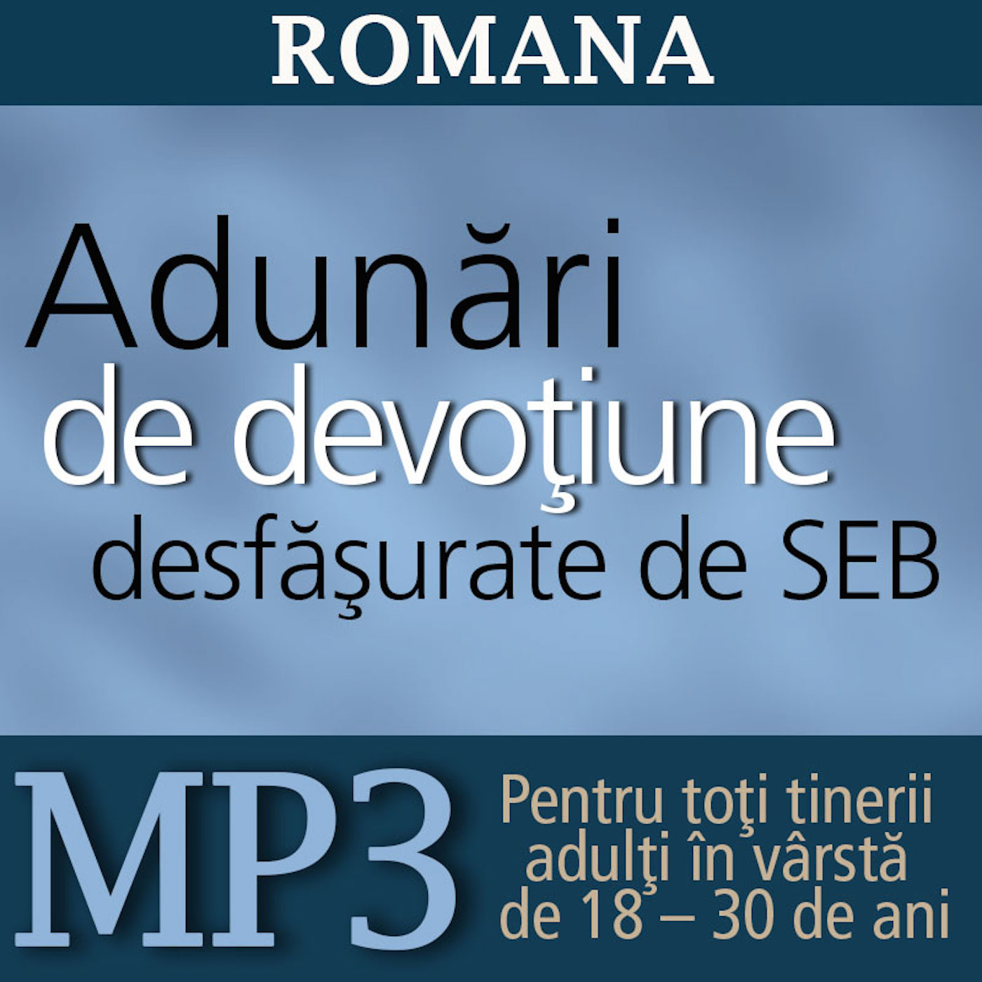 Worldwide Devotional For Young Adults | MP3 | ROMANIAN